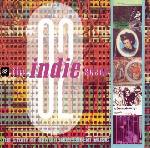 The Indie Scene 1982: The Story of British Independent Music