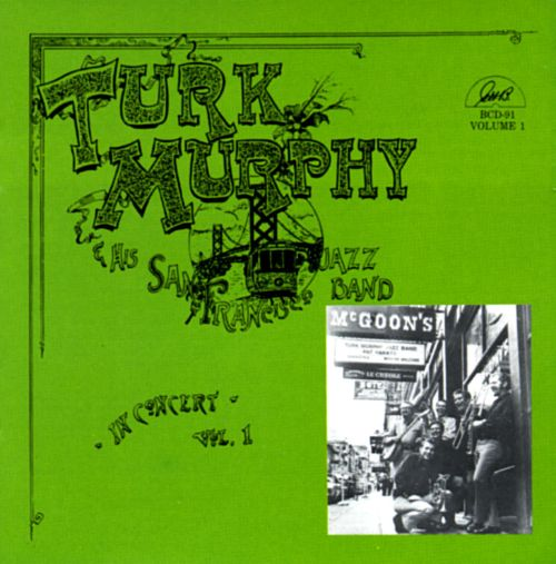 Turk Murphy and His San Francisco Jazz Band, Vol. 1