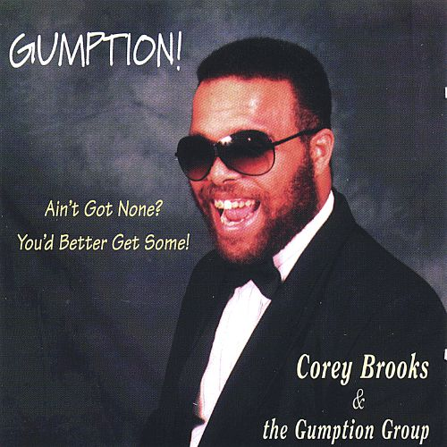 Gumption! Ain't Got None? Better Get Some!