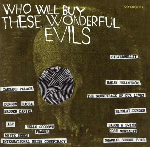 Who Will Buy These Wonderful Evils