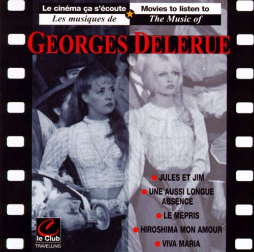 Movies to Listen To: The Music of Georges Delerue