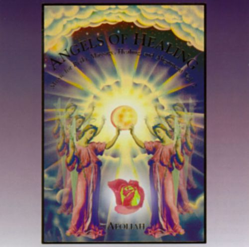 Angels of Healing: Music for Reiki, Massage, Healing, and Alignment, Vol. 2