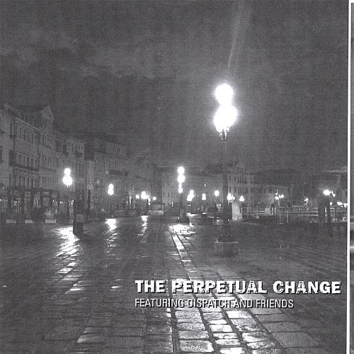 The Perpetual Change Featuring Dispatch and Friends