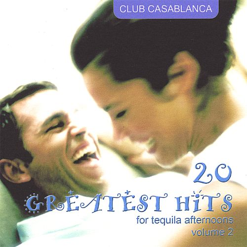 20 Greatest Hits for Tequila Afternoons, Vol. 2