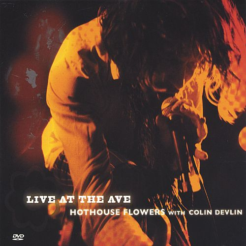 Live at the Ave: Hothouse Flowers with Colin Devlin