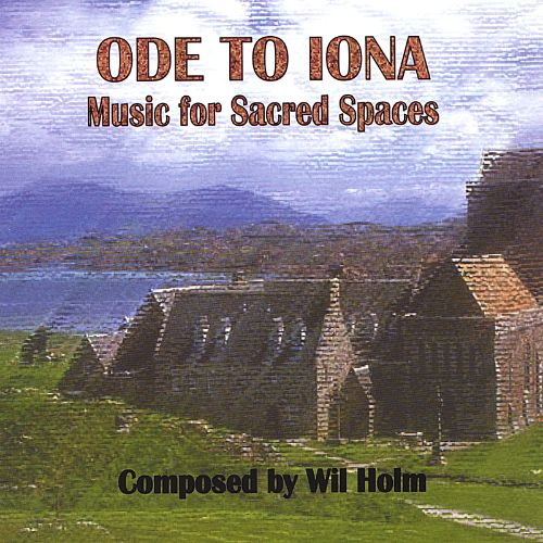 Ode to Iona: Music for Sacred Spaces