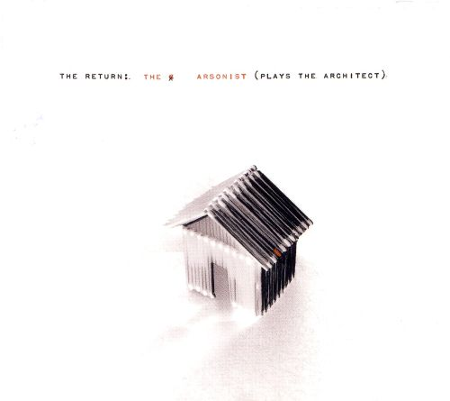 The Arsonist (Plays the Architect)