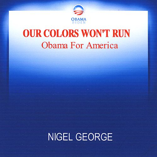 Our Colors Won't Run (Obama for America)