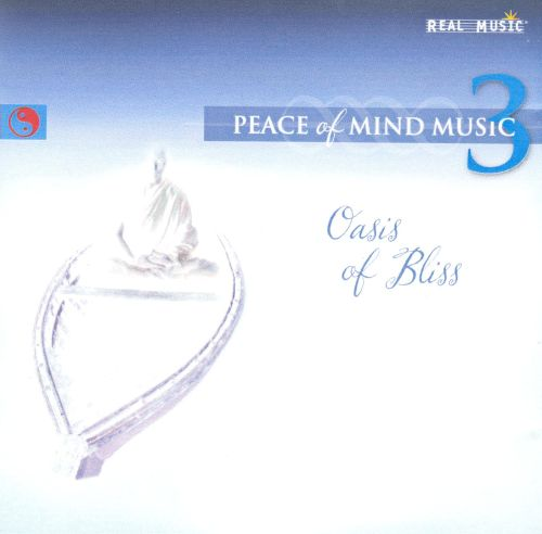 Peace of Mind Music, Vol. 3: Oasis of Bliss