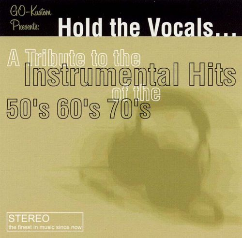 Hold the Vocals: Tribute to the Instrumental Music