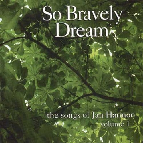 So Bravely Dream: The Songs of Jan Harmon