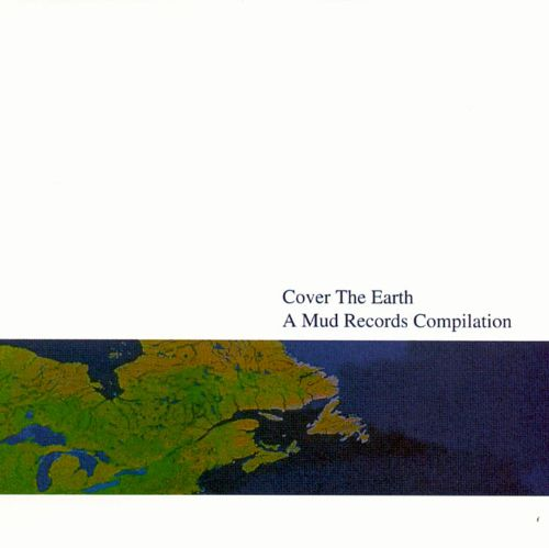 Cover the Earth: A Mud Records Compilation, Vol. 2