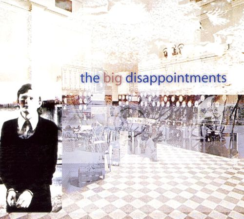 The Big Disappointments