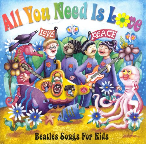 All You Need Is Love: Beatles Songs for Kids