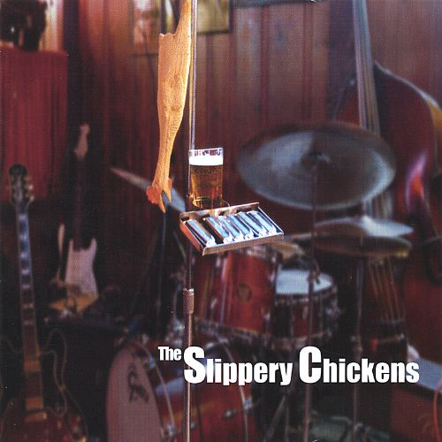 The Slippery Chickens
