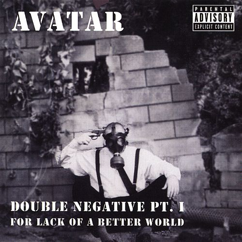 Double Negative Pt. 1: For Lack of a Better World