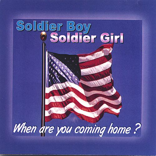 Soldier Boy, Soldier Girl, When Are You Coming Home?