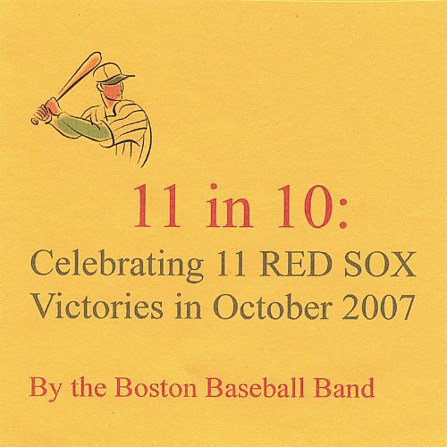 11 in 10: Celebrating 11 Red Sox Victories in October 2007