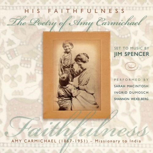 His Faithfulness: The Poetry of Amy Carmichael