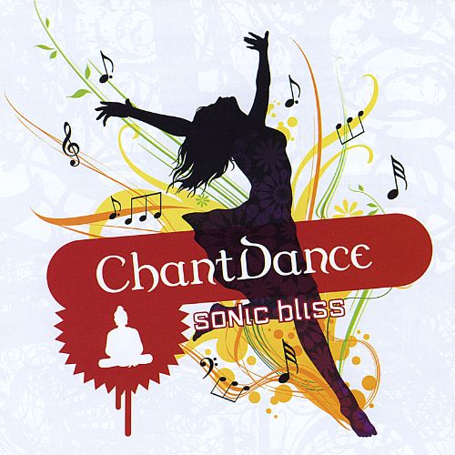 ChantDance: Sonic Bliss