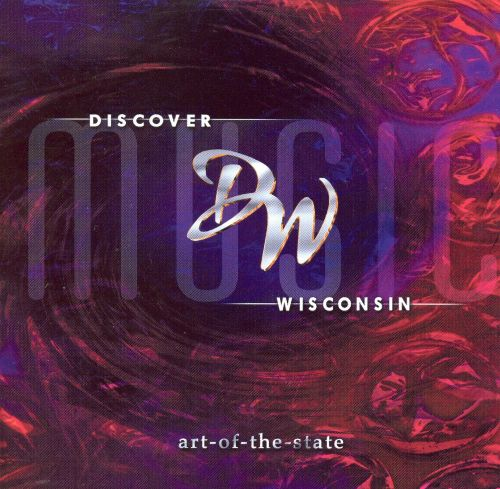 Discover Wisconsin Music: Art-Of-The-State