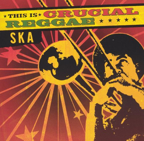 This Is Crucial Reggae: Ska
