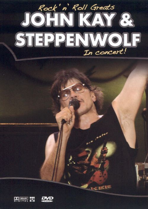 Johnny Kay & Steppenwolf in Concert! [DVD]