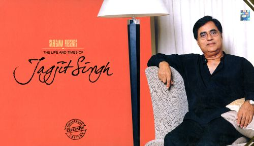 The Life and Times of Jagjit Singh