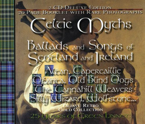Celtic Myths: Songs and Ballads from Ireland and Scotland
