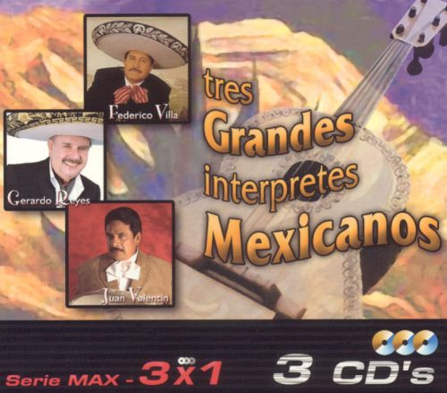 Tres Grandes Interpretes Mexicanos
