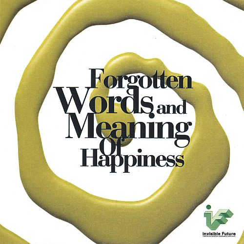 Forgotten Words and Meaning of Happiness