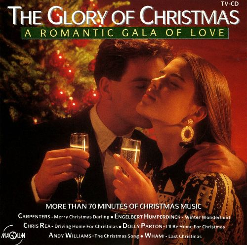 The Glory of Christmas: A Romantic Gala of Love - Various Artists ...