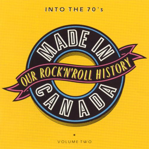 Made in Canada, Vol. 2: 1969-1974 - Into the 70's