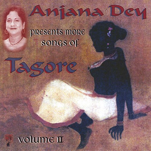 Anjana Dey Presents More Songs from Tagore, Vol. II