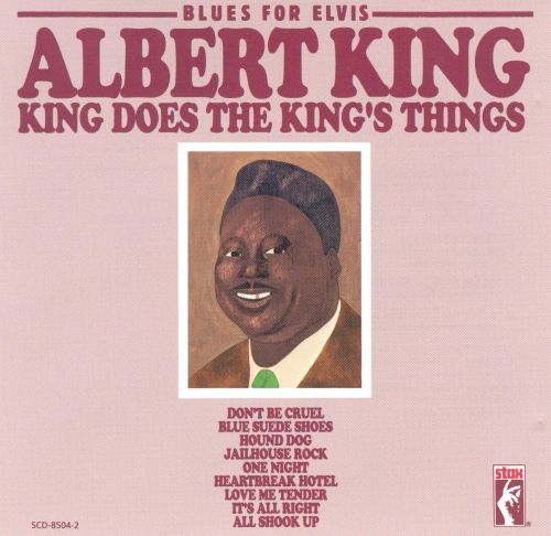Blues for Elvis: Albert King Does the King's Things