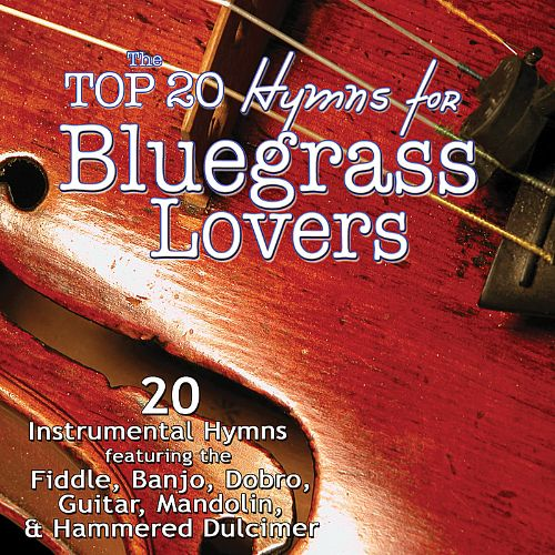 Top 20 Hymns for Bluegrass Lovers