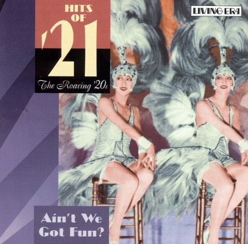 Hits of '21: Ain't We Got Fun?