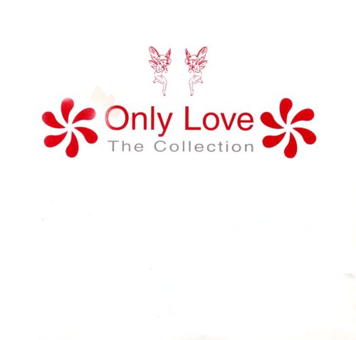 Only Love: The Collection