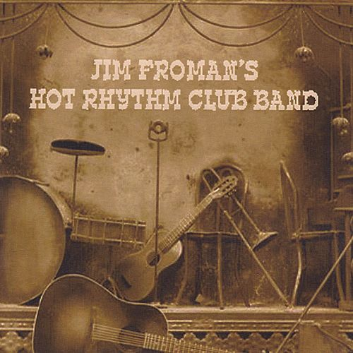 Jim Froman's Hot Rhythm Club Band