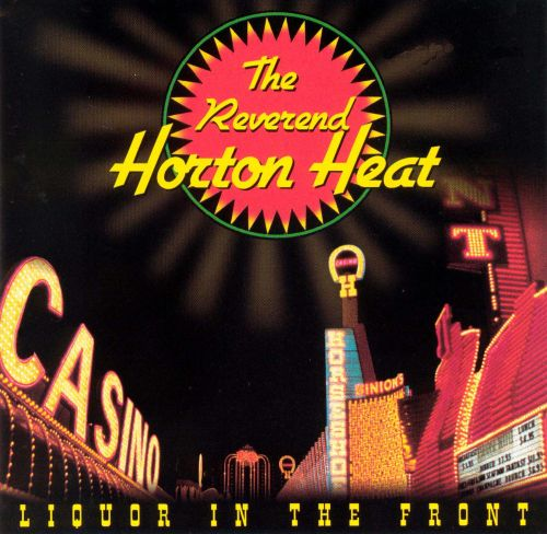 liquor in the front the reverend horton heat songs reviews credits allmusic. Black Bedroom Furniture Sets. Home Design Ideas
