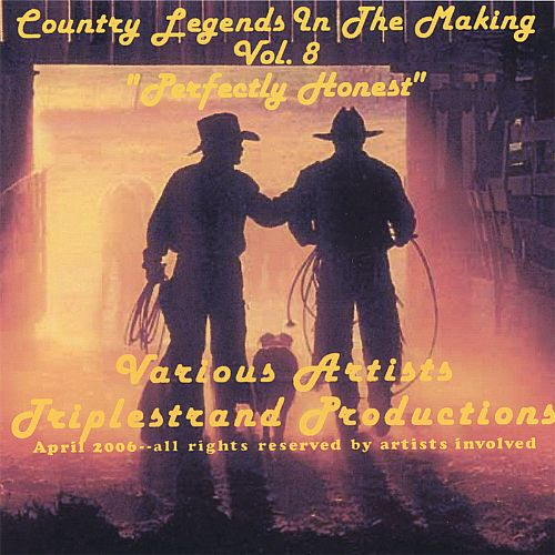 Country Legends in the Making, Vol. 8: Perfectly Honest