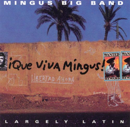 Que Viva Mingus Mingus Big Band Songs Reviews