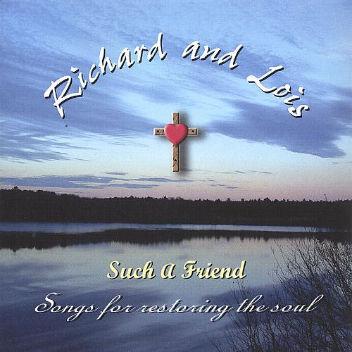 Such a Friend: Songs for Restoring the Soul