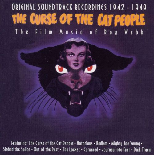 The Curse of the Cat People: The Film Music of Roy Webb