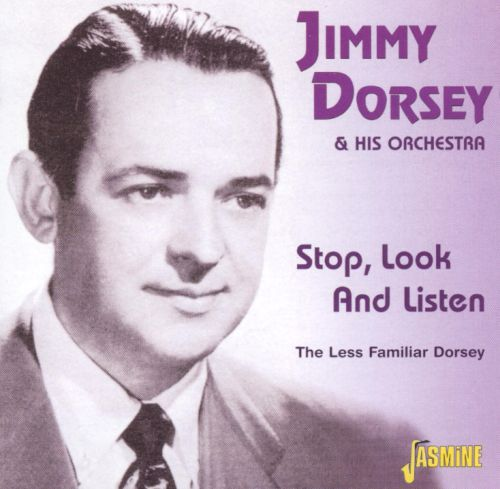 Stop Look and Listen: The Less Familiar Dorsey