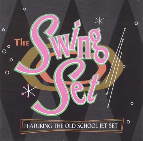 Swing Set - Old School Jet Set | Songs, Reviews, Credits | AllMusic
