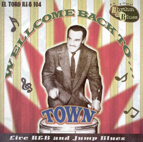 Welcome Back to Town: Live R&B and Jump Blues