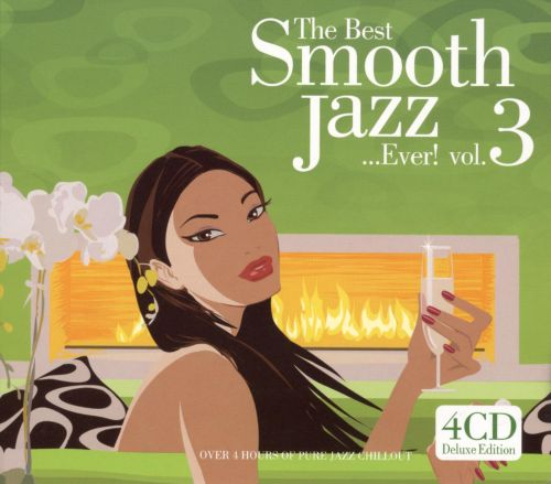 The Best Smooth Jazz...Ever!, Vol. 3