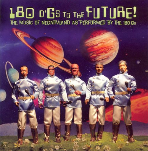 180 d'Gs to the Future: The Music of Negativland as Performed by the 180 Gs