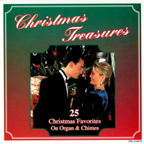 Christmas Treasures: 25 Christmas Favorites on Organ & Chimes